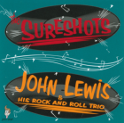 CD - The Sureshots & John Lewis and his Rock and Roll Trio