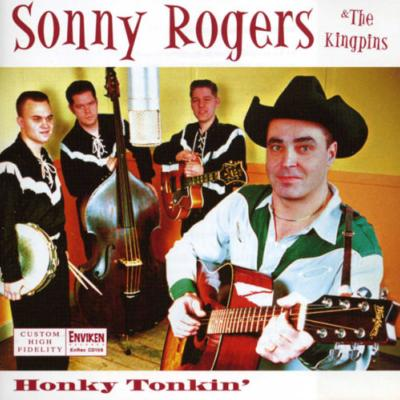"CD - Sonny Rogers and the Kingpins ""Honkin Tonkin'"""