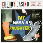 "CD - Cherry Casino & the Gamblers ""Fat Mama's Daughter"""