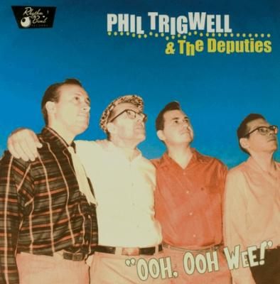"CD - Phil Trigwell and the Deputies ""Ooh, Ooh Wee!"""