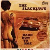 "CD - The Slackjaws ""Hard Row to Hoe"""