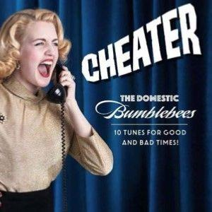 "CD -The Domestic Bumblebees ""Cheater"""