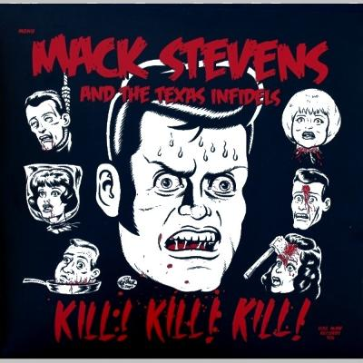 "LP - Mack Stevens and the Texas Infidels ""Kill! Kill! Kill!"